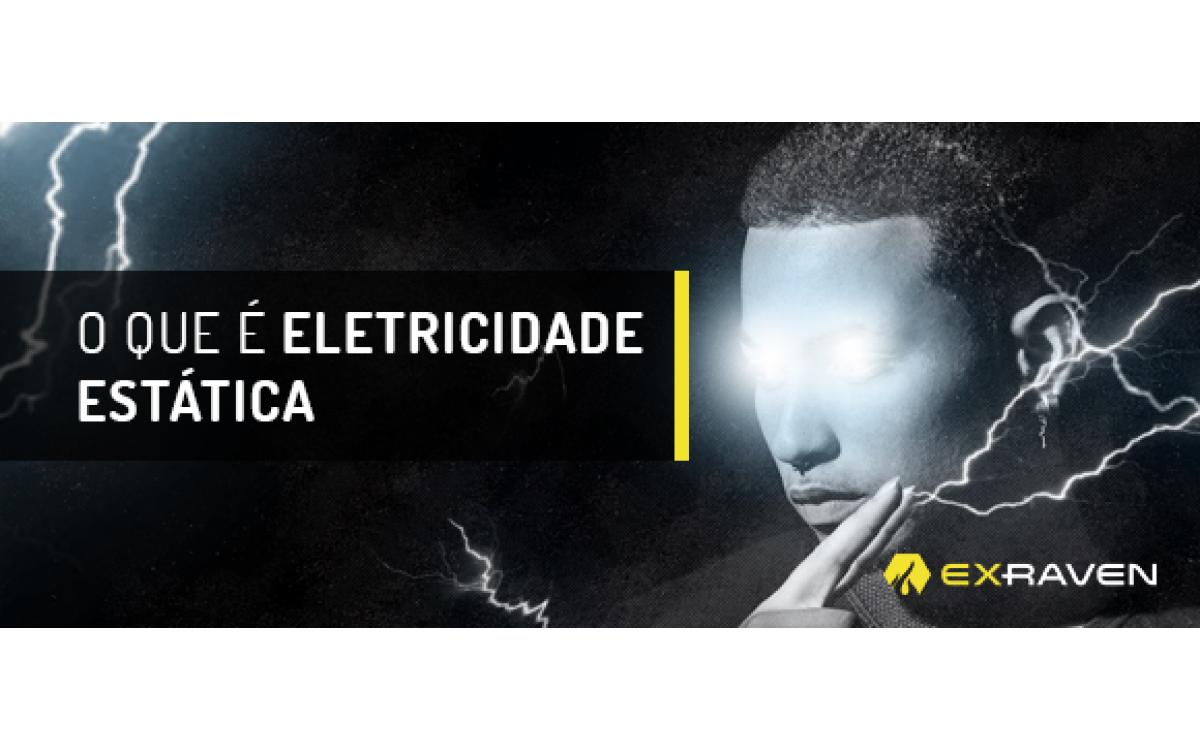 Os perigos da Eletricidade Estática